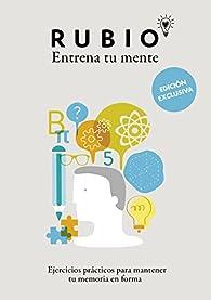 Entrena tu mente. Ejercicios prácticos para mantener tu memoria en forma par Cuadernos Rubio
