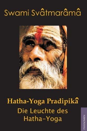 Hatha-Yoga Pradipika: Die Leuchte des Hatha Yoga