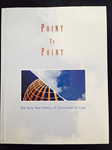point-to-point-the-sixty-year-history-of-continental-airlines