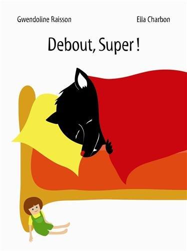 Debout, Super ! par Ella Charbon, Gwendoline Raisson