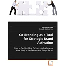 Co-Branding as a Tool for Strategic Brand Activation: How to Find the Ideal Partner - an Explanatory Case Study in the Fashion and Design Sector