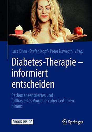 Diabetes-Therapie – informiert entscheiden: Patientenzentriertes und fallbasiertes Vorgehen über Leitlinien hinaus