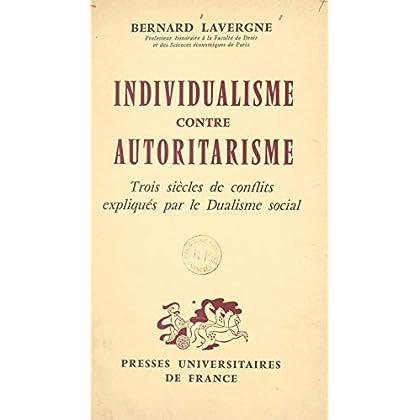 Individualisme contre autoritarisme: Trois siècles de conflits expliqués par le Dualisme social