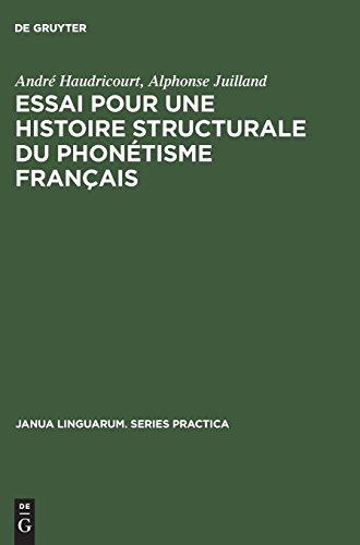 Essai Pour Une Histoire Structurale Du Phonetisme Francais