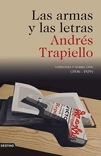 Las armas y las letras: Literatura y guerra civil (1936-1939 ...