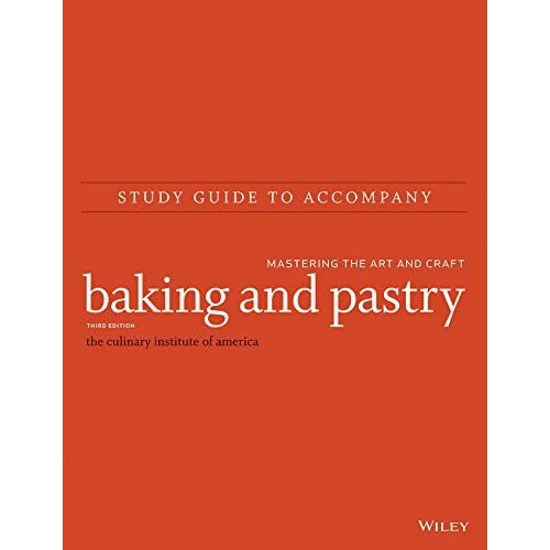 Study Guide to accompany Baking and Pastry: Mastering the Art and Craft by The Culinary Institute of America (CIA) (2015-04-13)