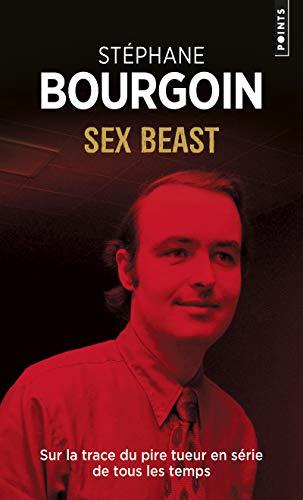 Sex beast - Sur la trace du pire tueur en série de tous les temps