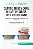 Book Review: Getting Things Done: The Art of Stress-Free Productivity by David Allen: Streamline your workload and boost your efficiency (English Edition)