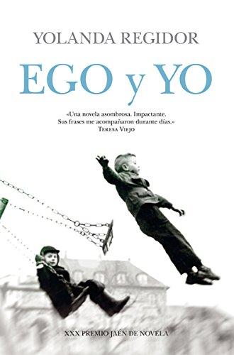 Ego y yo (Novela) por Yolanda Regidor