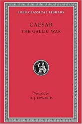 Caesar: The Gallic War (Loeb Classical Library) by Julius Caesar (1917-12-23)