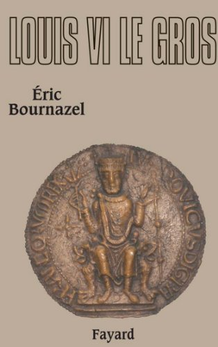 Louis VI le Gros (Biographies Historiques)