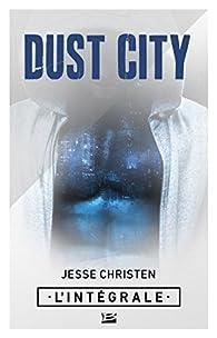 Dust City - Intégrale par Jesse Christen