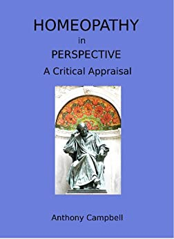 Homeopathy in Perspective: A Critical Appraisal by [Campbell, Anthony]