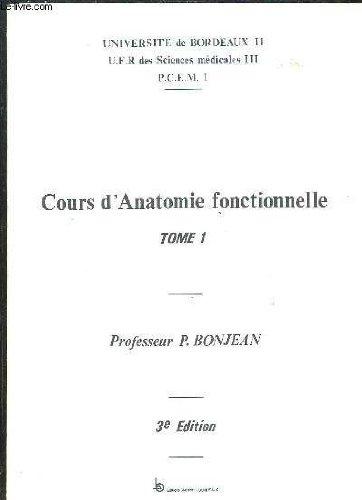 2 TOMES. COURS D ANATOMIE FONCTIONNELLE. EXEMPLAIRES DE TRAVAIL