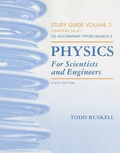 By Paul A. Tipler - Physics for Scientists and Engineers: 6th (sixth) Edition