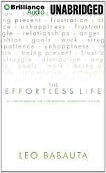 The Effortless Life: A Concise Manual for Contentment, Mindfulness, & Flow by Leo Babauta (2012-06-12)