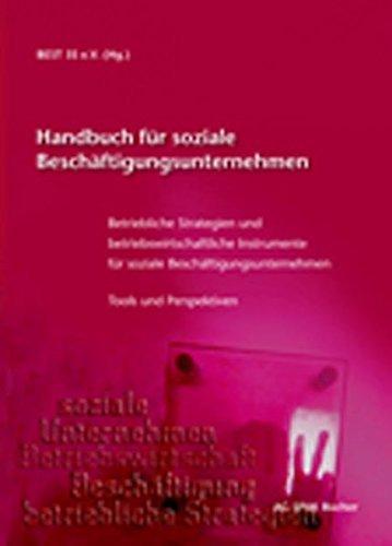 Handbuch für soziale Beschäftigungsunternehmen: Betriebliche Strategien und betriebswirtschaftliche Instrumente für soziale Beschäftigungsunternehmen - Tools und Perspektiven by Wolfgang Gallfuß (2007-02-01)