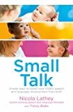 Image de Small Talk: Simple ways to boost your child's speech and language development from birth (