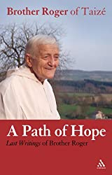 Path of Hope: Last Writings of Brother Roger of Taize