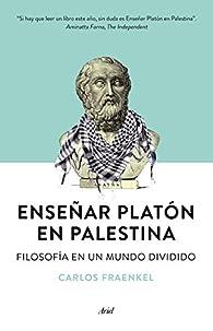 Enseñar Platón en Palestina par Carlos Fraenkel