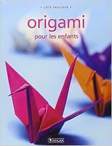 origami pour les enfants atlas livres. Black Bedroom Furniture Sets. Home Design Ideas