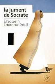 La jument de Socrate par Elisabeth Laureau-Daull