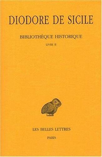 Bibliothèque historique. Tome II : Livre II: (Babylonie, Inde, Scythie)
