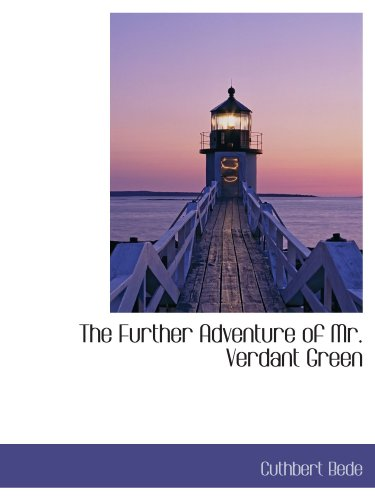 The Further Adventure of Mr. Verdant Green