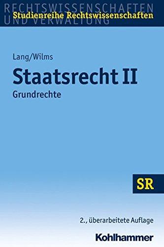 Staatsrecht II: Grundrechte (SR-Studienreihe Rechtswissenschaften)