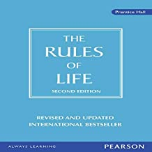 The Rules of Life: A Personal Code for Living a Better, Happier, More Successful Life: A Personal Code for Living a Better, Happier, More Successful Kind of Life
