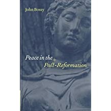 [(Peace in the Post-Reformation)] [By (author) John Bossy] published on (January, 1999)