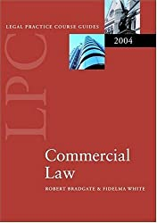 LPC Commercial Law 2004 (Legal Practice Course Guide): Written by Robert Bradgate, 2004 Edition, (Revised edition) Publisher: Oxford University Press [Paperback]