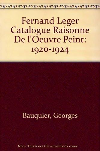 Fernand Lger: Catalogue raisonn, 1920-1924