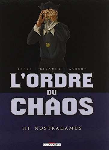 ORDRE DU CHAOS T03 NOSTRADAMUS