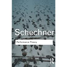 Performance Theory (Routledge Classics) (Volume 84) by Richard Schechner (2003-10-18)