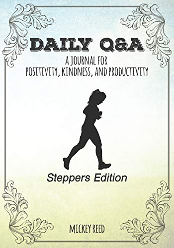Daily Q&A: Steppers Edition: A Journal for Positivity, Kindness, and Productivity