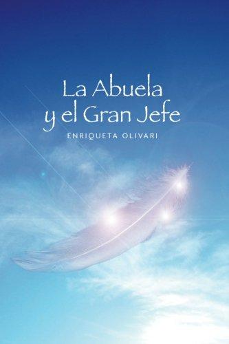 La Abuela y El Gran Jefe por Enriqueta Olivari