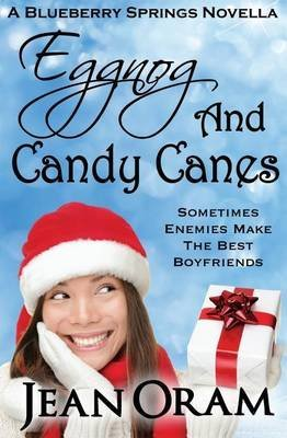 [(Eggnog and Candy Canes : A Blueberry Springs Christmas Novella)] [By (author) Jean Oram] published on (October, 2014)