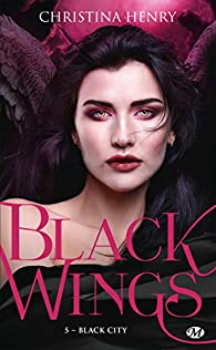 Black Wings, tome 5 : Black City par Christina Henry