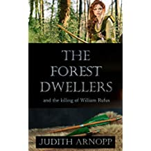 The Forest Dwellers: and the killing of William Rufus