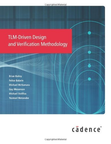 TLM-Driven Design and Verification Methodology by Brian Bailey (2010-07-20)