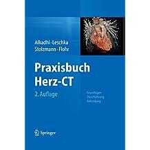 Praxisbuch Herz-CT: Grundlagen - Durchführung - Befundung