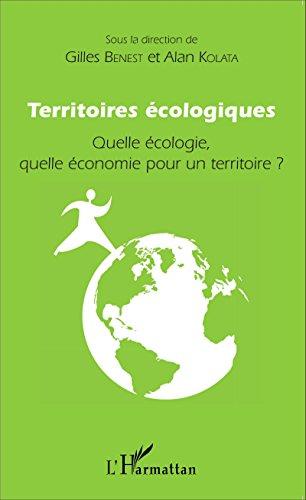 Territoires écologiques: Quelle écologie, quelle économie pour un territoire ?
