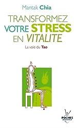 Transformez votre stress en vitalité : La voie du Tao