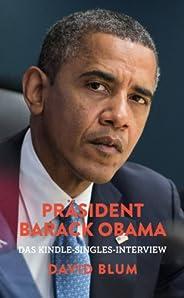 Präsident Barack Obama: Das Kindle-Singles-Interview (Kindle Single)
