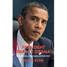 Präsident Barack Obama: Das Kindle-Singles-Interview (Kindle Single)