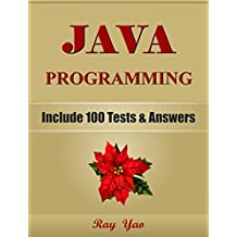 JAVA: JAVA Programming, For Beginners, Learn Coding Fast! (With 100 Tests & Answers) Crash Course, Quick Start Guide, Tutorial Book with Hands-On Projects ... Ultimate Beginner's Guide! (English Edition)