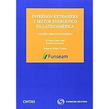 Inversión extranjera y sector energético en Latinoamérica: Análisis e impacto económico (Monografía)