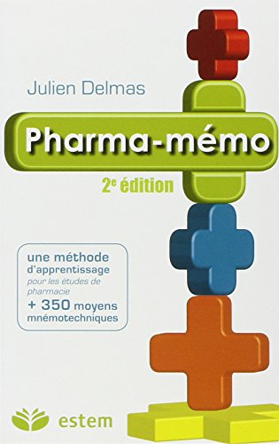 Pharma-mémo : Une méthode d'apprentissage + 350 moyens mnémotechniques pour les études de pharmacie