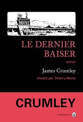 Le Dernier Baiser (Americana - Noire) par James Crumley